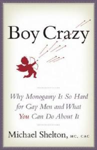 boy-crazy-why-monogamy-is-so-hard-for-gay-men-and-what-you-can-do-about-it